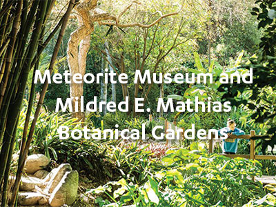 Welcome To The City: Meteorite Museum And Mildred E. Mathias Botanical  Gardens