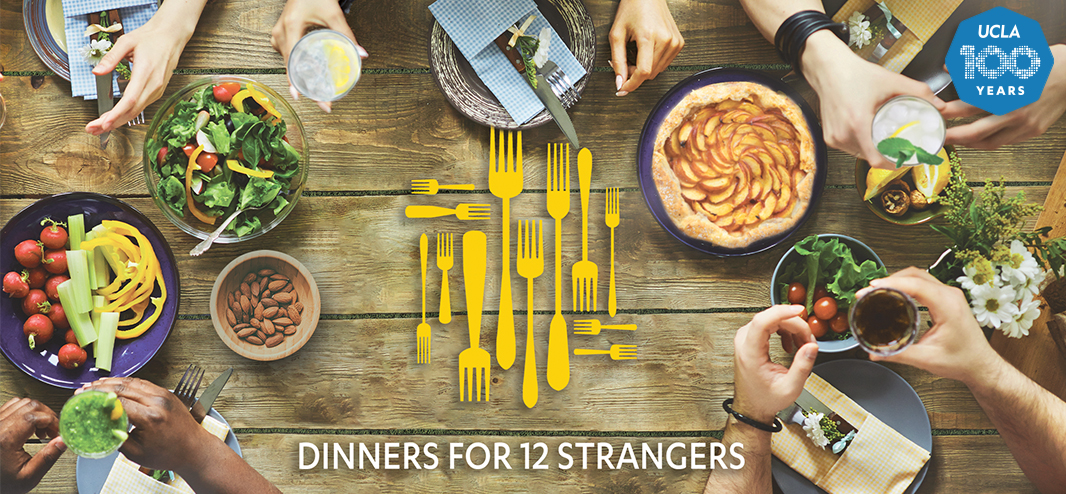 Dinners for 12 Strangers - UCLA Centennial