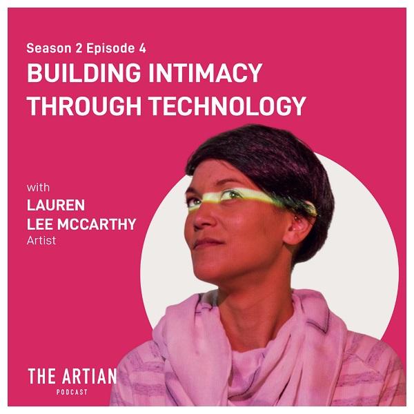 The Artian Podcast With Lauren Lee McCarthy